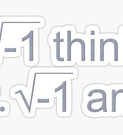 I Think Therefore I Am Sticker