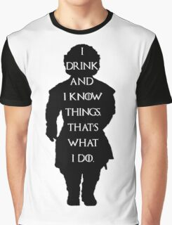 Game of thrones I drink and know things! Graphic T-Shirt