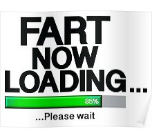 Fart Now Loading - Green Bar Poster