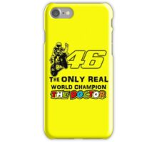 VR46, Valentino Rossi the real world Champion iPhone Case/Skin