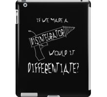 Would a disintegrator differentiate? iPad Case/Skin
