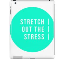 Stretch Out The Stress iPad Case/Skin