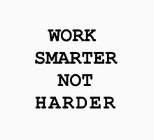 Work smarter not  harder Classic T-Shirt
