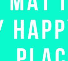 My Mat = Happy Place Sticker