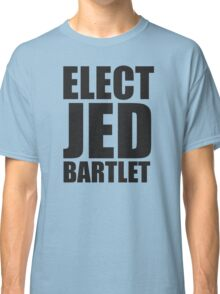 Elect Jed Bartlet Big and Bold Classic T-Shirt