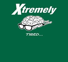 Xtremely tired Unisex T-Shirt