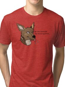 Be Like Gertrude Tri-blend T-Shirt