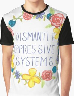 Dismantle Oppressive Systems- Variation 4 Graphic T-Shirt