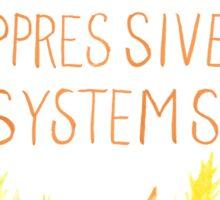 Dismantle Oppressive Systems- Variation 5 Sticker