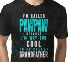 I'm Called PAWPAW T-shirt Tri-blend T-Shirt