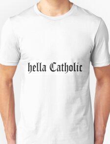 Hella Catholic Unisex T-Shirt