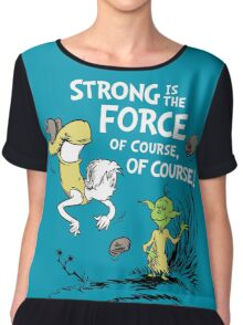 Strong is the Force of Course! Chiffon Top