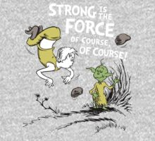 Strong is the Force of Course! One Piece - Long Sleeve