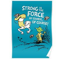 Strong is the Force of Course! Poster