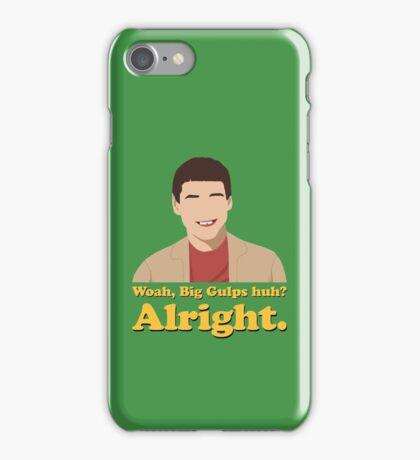 Woah, Big Gulps huh? Alright. iPhone Case/Skin