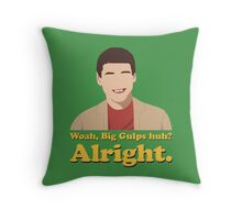 Woah, Big Gulps huh? Alright. Throw Pillow