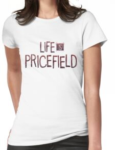 Life is Pricefield Womens Fitted T-Shirt
