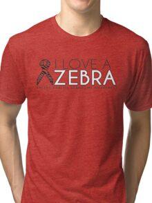 I Love A Zebra (Ehlers Danlos Syndrome Awareness) Tri-blend T-Shirt