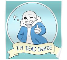 "Undertale - Sans ""I'm Dead Inside"" Poster"