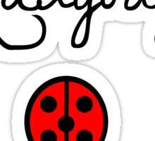I'm Not Saying I'm Ladybug Sticker