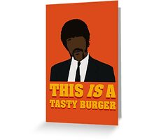 This is a tasty burger. Greeting Card