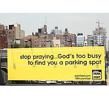 Stop praying... Photographic Print