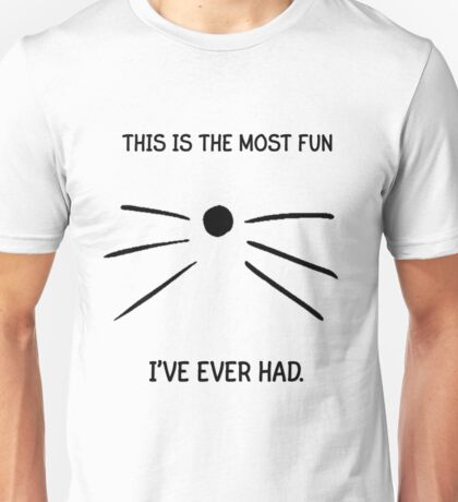 Dan and Phil- This is the most fun I've ever had. Unisex T-Shirt