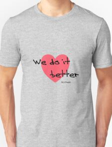 We do it better no cheats T-Shirt