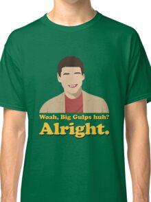 Woah, Big Gulps huh? Alright. Classic T-Shirt
