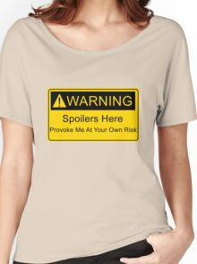 Weapons of a nerd - provoke me at your own risk - i have spoilers  Women's Relaxed Fit T-Shirt