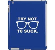 Try not to Suck iPad Case/Skin