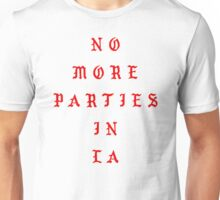 No More Parties in LA - The Life of Pablo Unisex T-Shirt