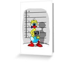 """Rick the chick """"THE USUAL SUSPECT"""" Greeting Card"""