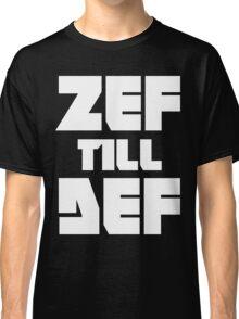 ZEF till DEF Classic T-Shirt