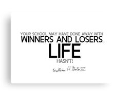 winners and losers - bill gates Canvas Print