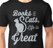 BOOKS AND CATS, LIFE IS GREAT Unisex T-Shirt