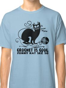 Crochet is Cool Classic T-Shirt