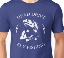 Dead Drift Fly Unisex T-Shirt