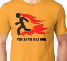 You Can Try It At Home Unisex T-Shirt