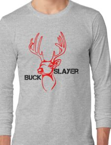 The Buck Slaye Long Sleeve T-Shirt