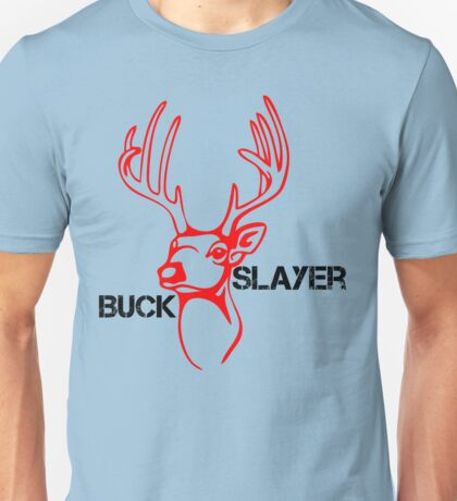 The Buck Slaye Unisex T-Shirt