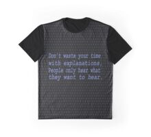 """Don't waste your time with explanation..... inspirational quote Graphic T-Shirt"