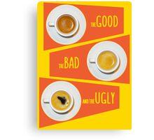 Good&Bad&Ugly Espresso Canvas Print