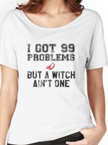 99 Problems But a Witch Ain't One Women's Relaxed Fit T-Shirt