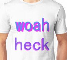 heck dude Unisex T-Shirt