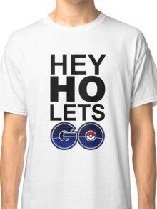 hey ho pokemon go white Classic T-Shirt