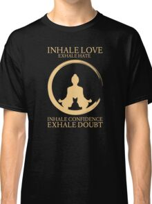 Yoga with cat - Inhale Love exhale Hate Classic T-Shirt