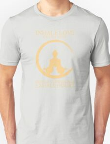 Yoga with cat - Inhale Love exhale Hate Unisex T-Shirt