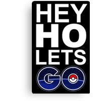 hey ho pokemon go black Canvas Print