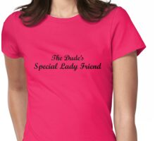 The Dude's Special Lady Friend Womens Fitted T-Shirt